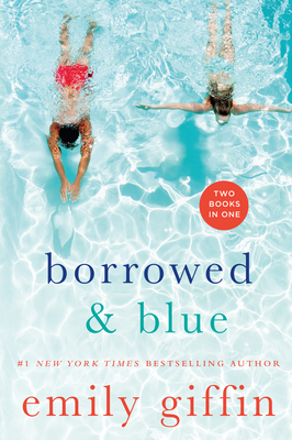 Borrowed & Blue: Something Borrowed, Something Blue - Giffin, Emily