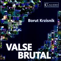 Borut Krzisnik: Valse Brutal - Virtual Orchestra; Borut Krzisnik (conductor)