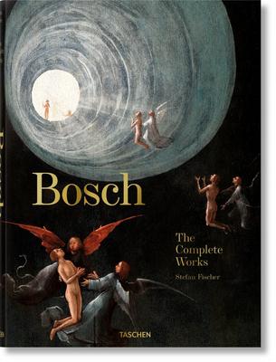 Bosch. The Complete Works - Fischer, Stefan
