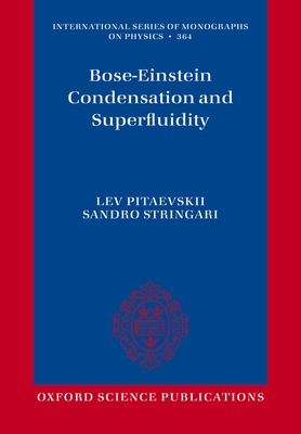 Bose-Einstein Condensation and Superfluidity - Pitaevskii, Lev. P., and Stringari, Sandro