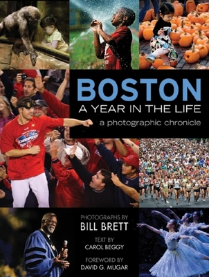 Boston, a Year in the Life: A Photographic Chronicle - Brett, Bill (Photographer), and Mugar, David G (Foreword by), and Beggy, Carol (Text by)