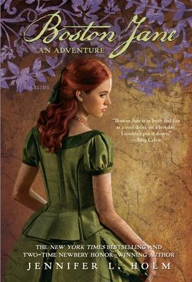Boston Jane: An Adventure - Holm, Jennifer L