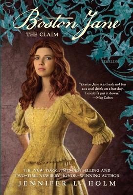 Boston Jane: The Claim - Holm, Jennifer L