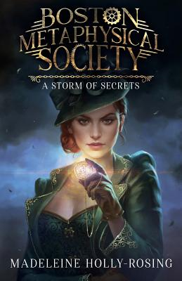 Boston Metaphysical Society: A Storm of Secrets - Peterson, Leslie (Editor)
