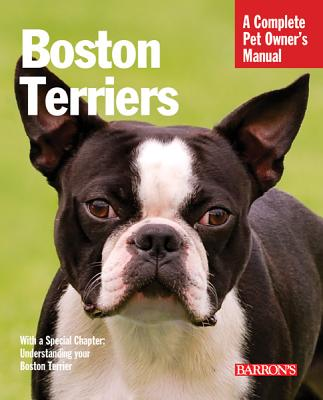 Boston Terriers: Everything about Selection, Care, Nutrition, Behavior, and Training - Bulanda, Susan