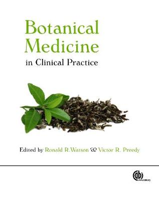 Botanical Medicine in Clinical Practice - Watson, Ronald R (Editor), and Preedy, Victor R (Editor)
