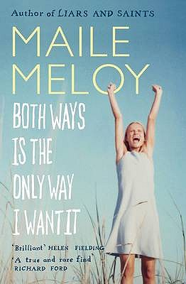 Both Ways is the Only Way I Want it - Meloy, Maile