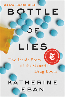 Bottle of Lies: The Inside Story of the Generic Drug Boom - Eban, Katherine