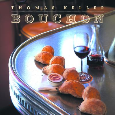 Bouchon - Keller, Thomas, and Jones, Deborah (Photographer), and Cerciello, Jeffrey