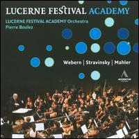Boulez Conducts Webern, Stravinsky & Mahler - Lucerne Festival Orchestra; Pierre Boulez (conductor)