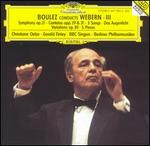 Boulez Conducts Webern, Vol. 3