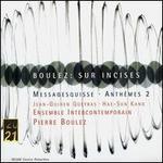 Boulez: Sur Incises; Messagesquisse; Anth�ms 2