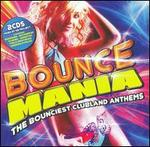 Bounce Mania: The Bounciest Clubland Anthems