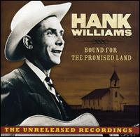 Bound for the Promised Land - Hank Williams