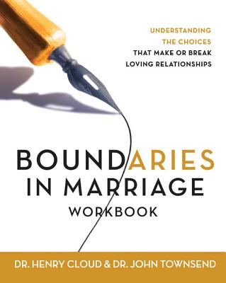Boundaries in Marriage Workbook - Cloud, Henry, Dr., and Townsend, John, and Townsend, John Sims, Dr.