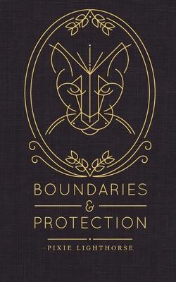 Boundaries & Protection - Lighthorse, Pixie
