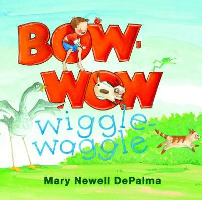 Bow-Wow Wiggle-Waggle - DePalma, Mary Newell
