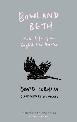 Bowland Beth: The Life of an English Hen Harrier - Cobham, David