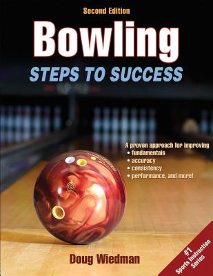 Bowling 2nd Edition: Steps to Success - Wiedman, Douglas