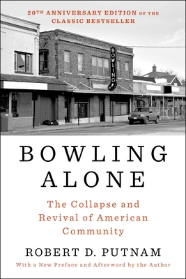 Bowling Alone: The Collapse and Revival of American Community - Putnam, Robert D