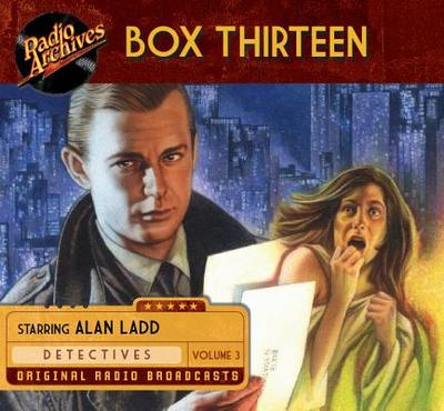 Box Thirteen, Volume 3 - Cast, Ensemble (Narrator)