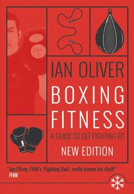 Boxing Fitness: A guide to get fighting fit - Oliver, Ian