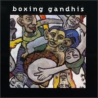 Boxing Gandhis - Boxing Gandhis