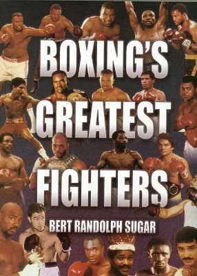 Boxing's Greatest Fighters - Sugar, Bert Randolph