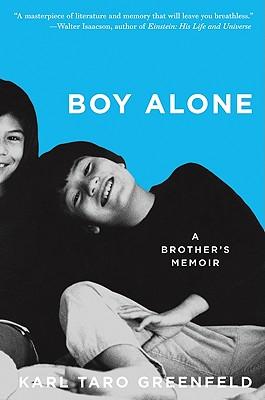 Boy Alone: A Brother's Memoir - Greenfeld, Karl Taro