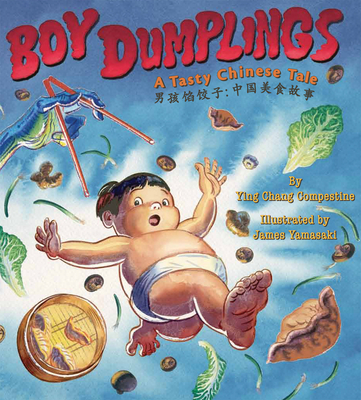 Boy Dumplings: A Tasty Chinese Tale - Compestine, Ying Chang