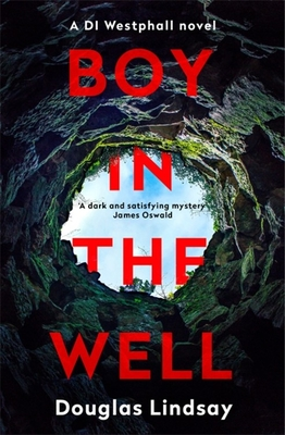 Boy in the Well: A Scottish murder mystery with a twist you won't see coming (DI Westphall 2) - Lindsay, Douglas