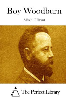 Boy Woodburn - Ollivant, Alfred, and The Perfect Library (Editor)