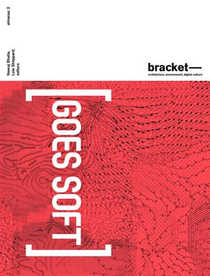 Bracket 2: Goes Soft - Bhatia, Neeraj (Editor), and Sheppard, Lola (Editor)