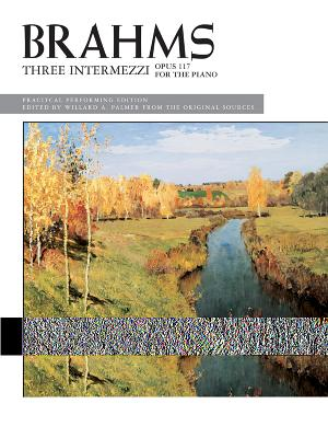 Brahms -- 3 Intermezzi, Op. 117 - Brahms, Johannes (Composer)