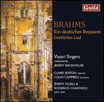 Brahms: Ein deutsche Requiem; Geistliches Lied