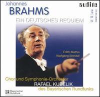 Brahms: Ein Deutsches Requiem - Edith Mathis (soprano); Wolfgang Brendel (baritone); Bavarian Radio Chorus (choir, chorus);...