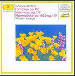 Brahms: Fantasien, Op. 116; Intermezzi, Op. 117; Klavierstücke, Opp. 118 & 119 - Wilhelm Kempff (piano)