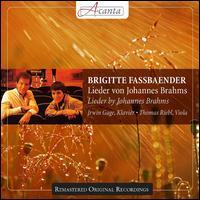Brahms: Lieder - Brigitte Fassbaender (mezzo-soprano); Irwin Gage (piano); Thomas Riebl (viola)