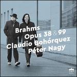 Brahms: Opus 38 & 99