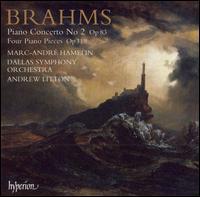 Brahms: Piano Concerto No. 2; Four Piano Pieces, Op. 119 - Marc-André Hamelin (piano); Dallas Symphony Orchestra; Andrew Litton (conductor)