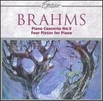 Brahms: Piano Concerto No. 2; Four Pieces for Piano