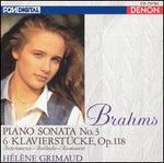 Brahms: Piano Sonata No. 3; 6 Klavierstucke, Op. 118