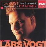Brahms: Piano Sonata, Op. 5; Ballades, Op. 10