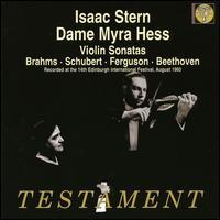 Brahms, Schubert, Ferguson, Beethoven: Violin Sonatas - Isaac Stern (violin); Myra Hess (piano)