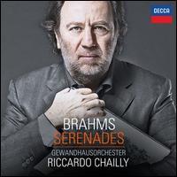 Brahms: Serenades - Leipzig Gewandhaus Orchestra; Riccardo Chailly (conductor)