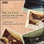 Brahms: Sonatas for Piano and Violin on period instruments