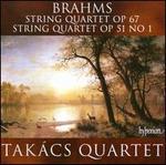 Brahms: String Quartet Op. 67; String Quartet Op. 51/1
