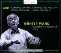Brahms: Symphonies Nos. 2 & 4; Bruckner: Symphony No. 8 - Gürzenich Orchestra of Cologne; Günter Wand (conductor)
