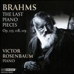 Brahms: The Last Piano Pieces Op. 117, 118, 119
