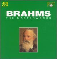 Brahms: The Masterworks - Alain Meunier (cello); Alberni String Quartet; Anna Tomowa-Sintow (soprano); Aulikki Rautawaara (soprano);...